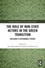 The Role of Non-State Actors in the Green Transition : Building a Sustainable Future - eBook