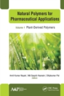 Natural Polymers for Pharmaceutical Applications : Volume 1: Plant-Derived Polymers - eBook