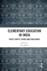 Elementary Education in India : Policy Shifts, Issues and Challenges - eBook