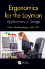 Ergonomics for the Layman : Applications in Design - eBook