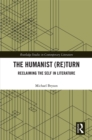 The Humanist (Re)Turn: Reclaiming the Self in Literature - eBook