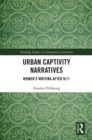Urban Captivity Narratives : Women's Writing After 9/11 - eBook