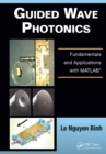 Guided Wave Photonics : Fundamentals and Applications with MATLAB - eBook