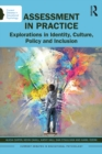 Assessment in Practice : Explorations in Identity, Culture, Policy and Inclusion - eBook