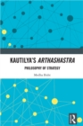 Kautilya's Arthashastra : Philosophy of Strategy - eBook