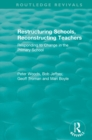 Restructuring Schools, Reconstructing Teachers : Responding to Change in the Primary School - eBook