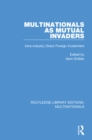 Multinationals as Mutual Invaders : Intra-industry Direct Foreign Investment - eBook