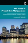 The Rules of Project Risk Management : Implementation Guidelines for Major Projects - eBook
