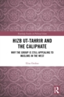 Hizb ut-Tahrir and the Caliphate : Why the Group is Still Appealing to Muslims in the West - eBook