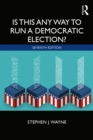 Is This Any Way to Run a Democratic Election? - eBook