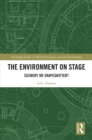 The Environment on Stage : Scenery or Shapeshifter? - eBook