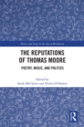 The Reputations of Thomas Moore : Poetry, Music, and Politics - eBook