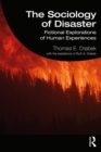 The Sociology of Disaster : Fictional Explorations of Human Experiences - eBook