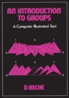 An Introduction to Groups : A Computer Illustrated Text - eBook
