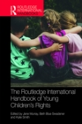 The Routledge International Handbook of Young Children's Rights - eBook