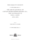 The Arctic Journal of Captain Henry Wemyss Feilden, R. A., The Naturalist in H. M. S. Alert, 1875-1876 - eBook