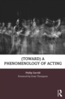 (toward) a phenomenology of acting - eBook