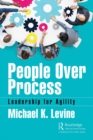 People Over Process : Leadership for Agility - eBook