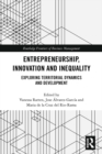 Entrepreneurship, Innovation and Inequality : Exploring Territorial Dynamics and Development - eBook