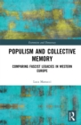 Populism and Collective Memory : Comparing Fascist Legacies in Western Europe - eBook