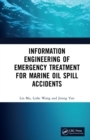 Information Engineering of Emergency Treatment for Marine Oil Spill Accidents - eBook