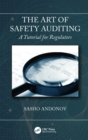 The Art of Safety Auditing: A Tutorial for Regulators - eBook