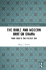 The Bible and Modern British Drama : From 1930 to the Present Day - eBook