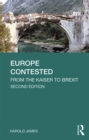 Europe Contested : From the Kaiser to Brexit - eBook