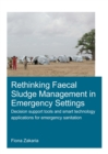 Rethinking Faecal Sludge Management in Emergency Settings : Decision Support Tools and Smart Technology Applications for Emergency Sanitation - eBook