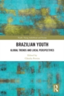 Brazilian Youth : Global Trends and Local Perspectives - eBook
