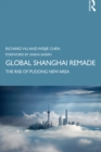 Global Shanghai Remade : The Rise of Pudong New Area - eBook