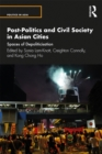 Post-Politics and Civil Society in Asian Cities : Spaces of Depoliticisation - eBook