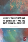 Chinese Constructions of Sovereignty and the East China Sea Conflict - eBook