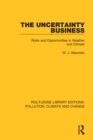 The Uncertainty Business : Risks and Opportunities in Weather and Climate - eBook