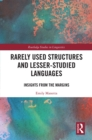 Rarely Used Structures and Lesser-Studied Languages : Insights from the Margins - eBook