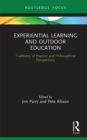 Experiential Learning and Outdoor Education : Traditions of practice and philosophical perspectives - eBook