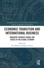 Economic Transition and International Business : Managing Through Change and Crises in the Global Economy - eBook