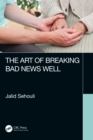 The Art of Breaking Bad News Well - eBook