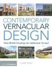 Contemporary Vernacular Design : How British Housing Can Rediscover its Soul - eBook