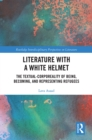 Literature with A White Helmet : The Textual-Corporeality of Being, Becoming, and Representing Refugees - eBook