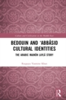 Bedouin and 'Abbasid Cultural Identities : The Arabic Majnun Layla Story - eBook