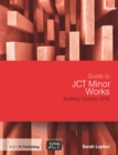 Guide to JCT Minor Works Building Contract 2016 - eBook