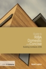 Guide to RIBA Domestic and Concise Building Contracts 2018 - eBook