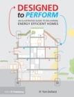 Designed to Perform : An Illustrated Guide to Providing Energy Efficient Homes - eBook