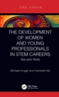 The Development of Women and Young Professionals in STEM Careers : Tips and Tricks - eBook