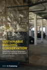 Sustainable Building Conservation : Theory and Practice of Responsive Design in the Heritage Environment - eBook