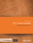 Guide to JCT Intermediate Building Contract 2016 - eBook