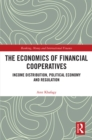 The Economics of Financial Cooperatives : Income Distribution, Political Economy and Regulation - eBook