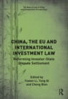 China, the EU and International Investment Law : Reforming Investor-State Dispute Settlement - eBook