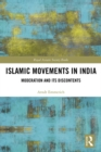 Islamic Movements in India : Moderation and its Discontents - eBook
